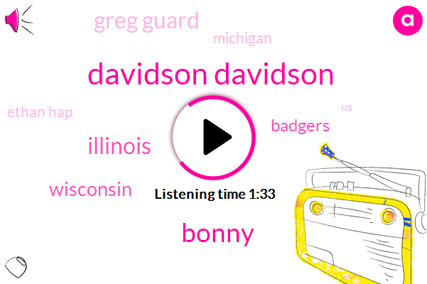Davidson Davidson,Bonny,Illinois,Wisconsin,Badgers,Greg Guard,Ethan Hap,United States,Michigan,Indiana,Iaea,Caen,Monmouth,Mike