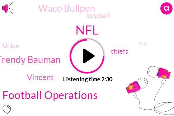 NFL,Executive Vice President Of Football Operations,Trendy Bauman,Vincent,Chiefs,Waco Bullpen,Baseball,Union,CAL,Valerie,Joe Moscow
