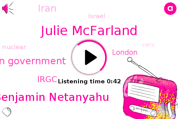 Julie Mcfarland,Iran,Prime Minister Benjamin Netanyahu,Iranian Government,Irgc,ABC,London,Israel