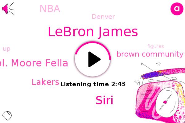 Lakers,Lebron James,Brown Community,Denver,Siri,NBA,Col. Moore Fella