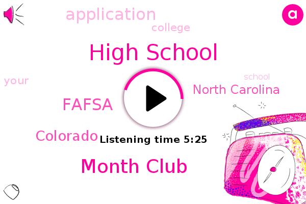 Colorado,High School,Month Club,North Carolina,Fafsa