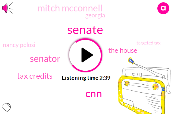 Senate,CNN,Senator,Tax Credits,The House,Mitch Mcconnell,Georgia,Nancy Pelosi,Targeted Tax,President Trump