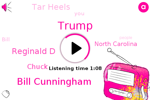 Bill Cunningham,Donald Trump,Tar Heels,Reginald D,North Carolina,Chuck
