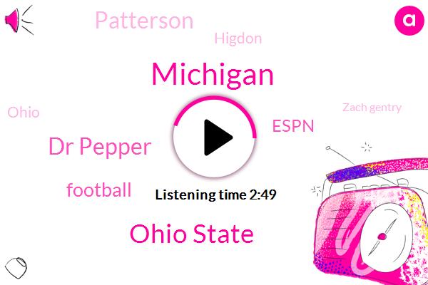 Ohio State,Dr Pepper,Michigan,Football,Espn,Patterson,Higdon,Ohio,Zach Gentry,Goodyear,Indiana,Markham,Palatine,Columbus,Twenty Three Seconds,One Thirty Seconds,Sixteen Yards
