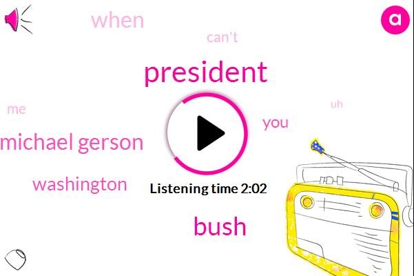 President Trump,Bush,Michael Gerson,Washington