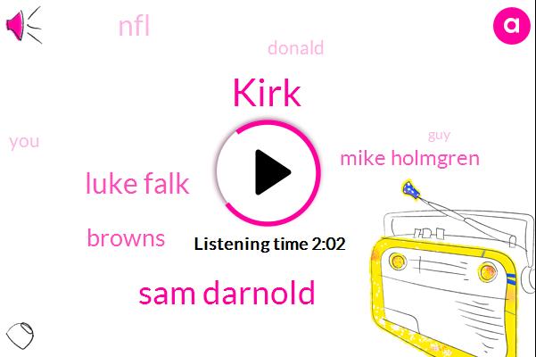 Kirk,Sam Darnold,Luke Falk,Browns,Mike Holmgren,NFL,Donald Trump