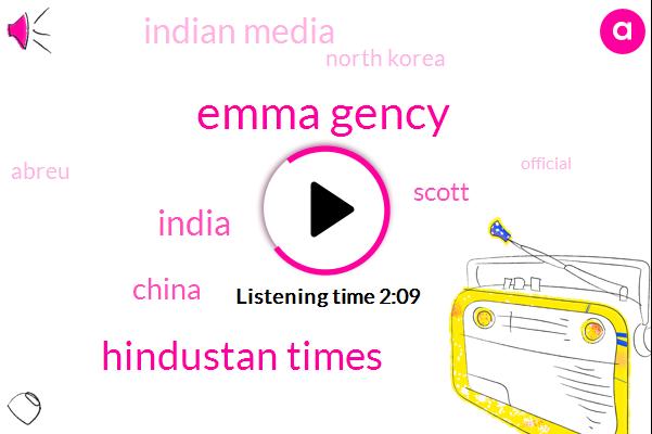 Emma Gency,Hindustan Times,India,China,Scott,Indian Media,North Korea,Abreu,Official