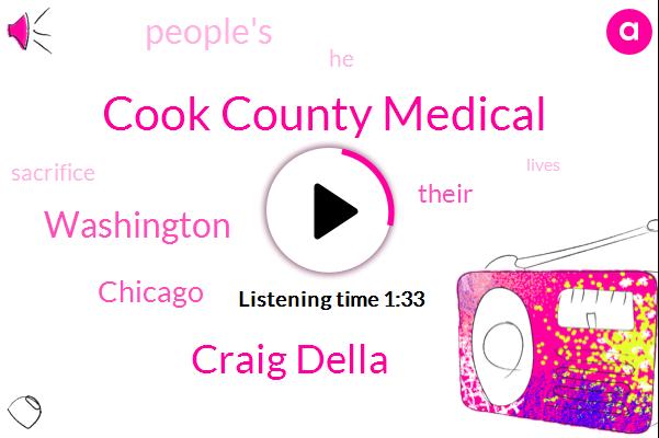 Cook County Medical,Craig Della,Washington,Chicago