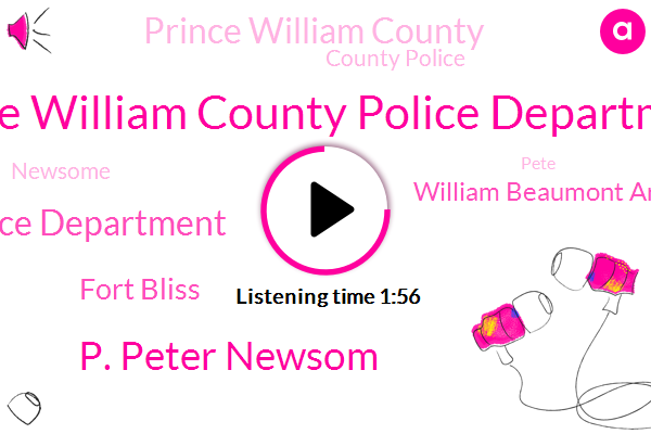 Prince William County Police Department,P. Peter Newsom,Police Department,Fort Bliss,William Beaumont Army Medical Center,Prince William County,County Police,Newsome,Pete,El Paso,Dr. Prince George,District Heights,Texas,Pennsylvania,Officer,Shin