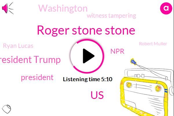 Roger Stone Stone,President Trump,NPR,United States,Washington,Witness Tampering,Ryan Lucas,Robert Muller,Emily Sullivan,Richmond,Florida,Venezuela,Hacienda Housing Complex,White House,Nancy Pelosi