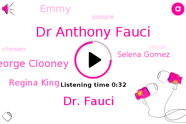 Dr Anthony Fauci,Dr. Fauci,George Clooney,Regina King,Selena Gomez,Emmy