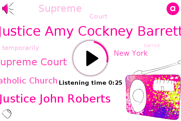 Supreme Court,Justice Amy Cockney Barrett,Catholic Church,New York,Chief Justice John Roberts
