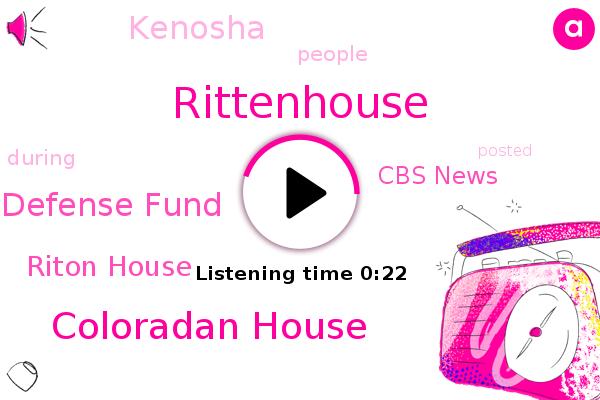 Coloradan House,Kenosha,Rittenhouse,Legal Defense Fund,Riton House,Cbs News