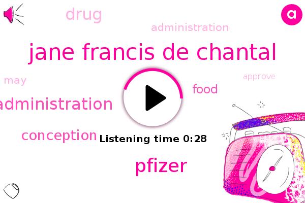 Food And Drug Administration,Pfizer,Jane Francis De Chantal