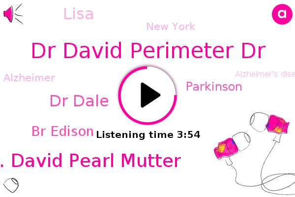Alzheimer,Alzheimer's Disease,Dr David Perimeter Dr,Dr. David Pearl Mutter,Neurology,Dr Dale,New York,Br Edison,Parkinson,Times,Lisa