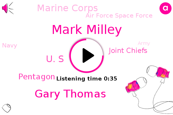 Joint Chiefs,Marine Corps,Air Force Space Force,Mark Milley,Gary Thomas,Pentagon,Navy,U. S,Army