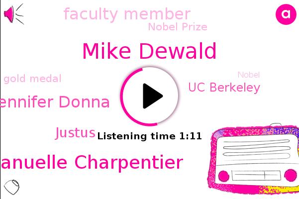 Nobel Prize,Uc Berkeley,Mike Dewald,Emmanuelle Charpentier,Gold Medal,Faculty Member,Jennifer Donna,Justus