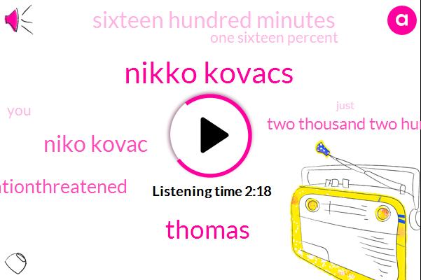 Nikko Kovacs,Thomas,Niko Kovac,Espn,Relegationthreatened,Two Thousand Two Hundred Minutes,Sixteen Hundred Minutes,One Sixteen Percent