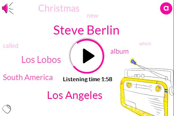 Steve Berlin,Los Angeles,Los Lobos,South America