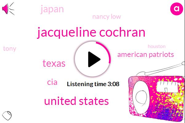 Jacqueline Cochran,United States,Texas,CIA,American Patriots,Japan,Nancy Low,Tony,Houston,Jane Doyle,Ninety Day