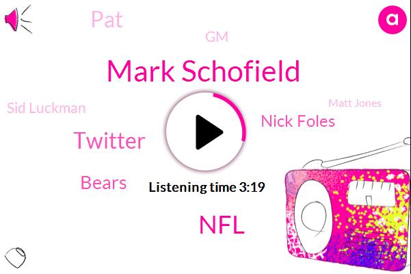 Mark Schofield,NFL,Twitter,Bears,Cowboys,Nick Foles,PAT,GM,Sid Luckman,Matt Jones,Mitchell Trubisky,Alabama,Patrick Mahomes.,Indianapolis,Eva Base,Chicago