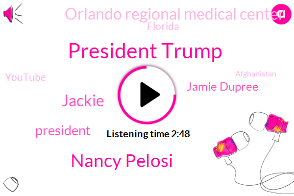 President Trump,Nancy Pelosi,Jackie,Jamie Dupree,Orlando Regional Medical Center,Florida,Youtube,Afghanistan,HP,OBT,Fernando Salguero,Kim Montas,ABC,Jack,Michael Cohen,Washington,Katrina,Karen Travers