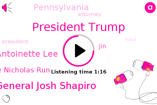 President Trump,Pennsylvania,Attorney General Josh Shapiro,Antoinette Lee,Judge Nicholas Run,Attorney,Fraud,JIN