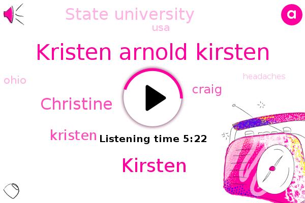 Kristen Arnold Kirsten,Kirsten,State University,Ohio,Christine,Kristen,USA,Craig,Headaches