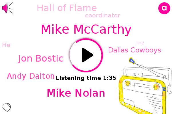 Mike Mccarthy,Mike Nolan,Dallas Cowboys,Jon Bostic,Andy Dalton,Hall Of Flame,Coordinator