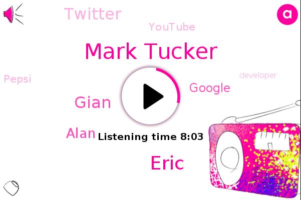Alexa,Developer,Google,Twitter,Mark Tucker,Youtube,Eric,Scientist,Gian,Pepsi,Alan,Northeast,Bixby Premier