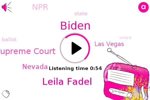 Nevada,Leila Fadel,Biden,NPR,Supreme Court,Las Vegas