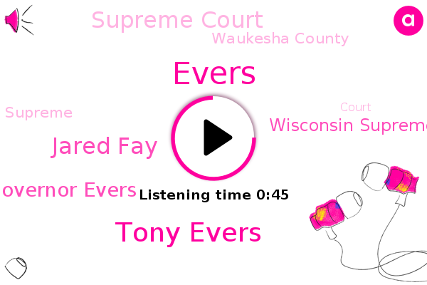 Tony Evers,Jared Fay,Wisconsin Supreme Court,Waukesha County,Evers,Governor Evers,Supreme Court