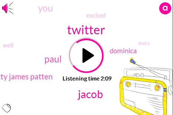 Twitter,Jacob,Paul,Patty James Patten,Dominica
