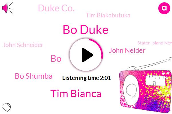 Bo Duke,Tim Bianca,BO,Bo Shumba,John Neider,Duke Co.,Tim Biakabutuka,John Schneider,Staten Island New York,Jackie Gleason,Patuca,Hazzard,Golf,Truecar,Ten Year,Eight Year