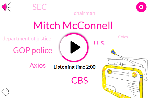 Mitch Mcconnell,CBS,Gop Police,Axios,U. S.,SEC,Department Of Justice,Chairman,Coles,Jerry Nadler,Judiciary Committee,Attorney,Jay Clayton,Charles Schumer,Senate,William Barr,Manhattan