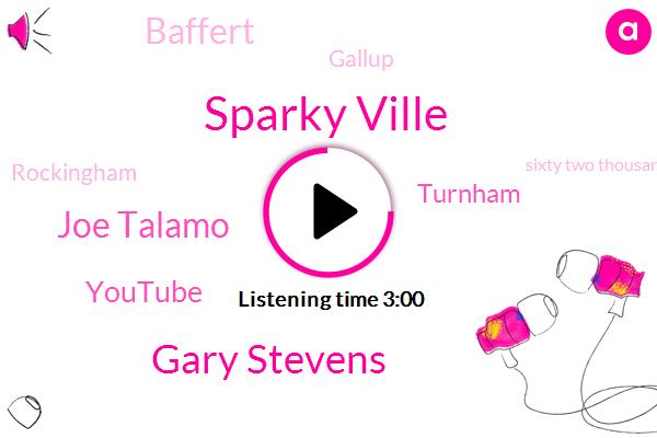 Sparky Ville,Gary Stevens,Joe Talamo,Youtube,Turnham,Baffert,Gallup,Rockingham,Sixty Two Thousand Five Hundred Dollar,Six Hundred Thousand Dollars,Two Year