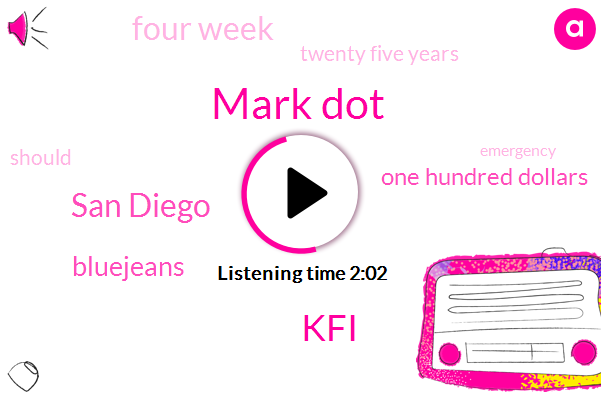 Mark Dot,KFI,San Diego,Bluejeans,One Hundred Dollars,Four Week,Twenty Five Years