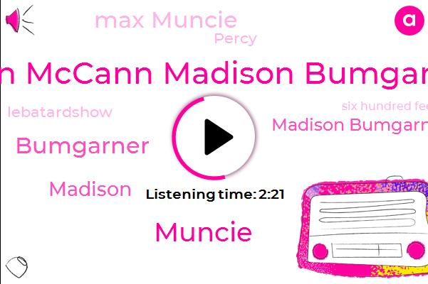 Brian Mccann Madison Bumgarner,Muncie,Madison Bumgarner,Max Muncie,Bumgarner,Madison,Percy,Lebatardshow,Six Hundred Feet