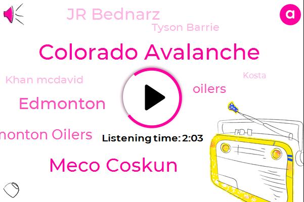 Colorado Avalanche,Meco Coskun,Edmonton Oilers,Oilers,Edmonton,Jr Bednarz,Tyson Barrie,Khan Mcdavid,Kosta,Santa,Renton,Three Minutes,Two Minutes