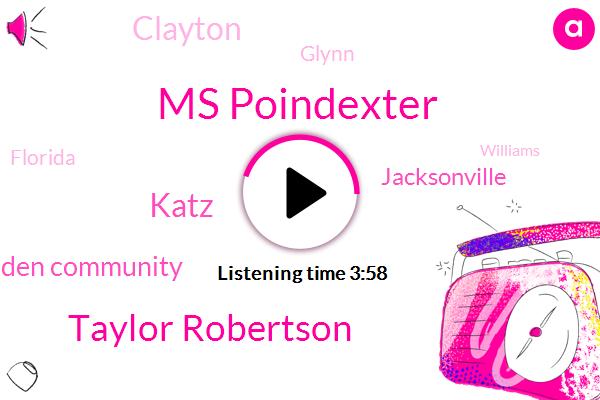 Ms Poindexter,Taylor Robertson,Katz,Madden Community,Jacksonville,Clayton,Glynn,Florida,Williams,Elisha,Russia,Chicago,Elisa,David,Two Hands,One Day
