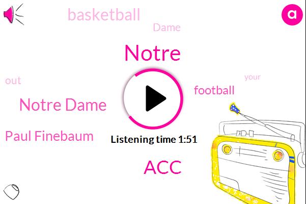 Notre Dame,ACC,Notre,Paul Finebaum,Football,Basketball