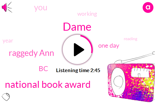 Dame,National Book Award,Raggedy Ann,BC,One Day