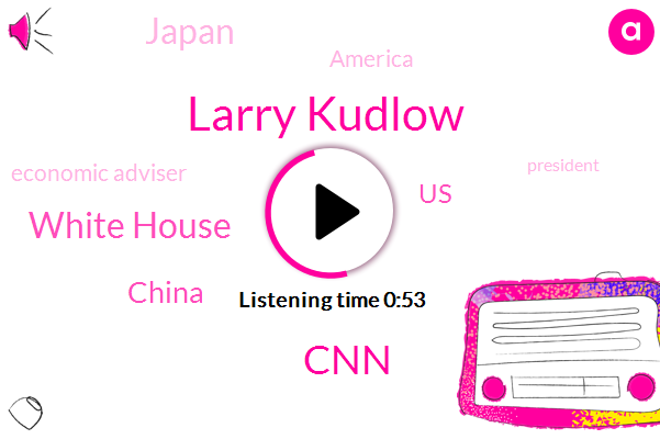 Listen: White House advisor Kudlow defends Trump's trade war
