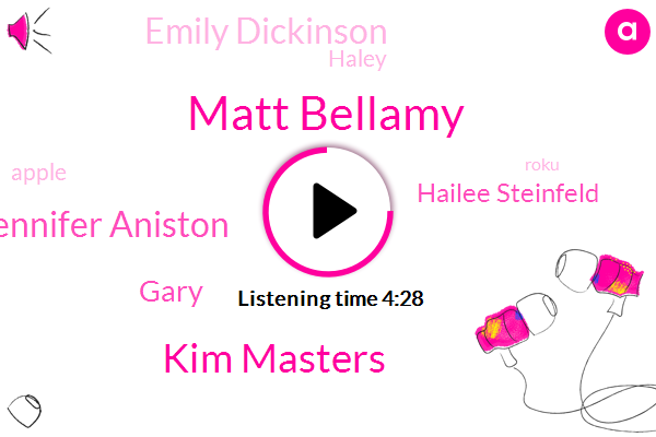 Apple,Hollywood,Matt Bellamy,Kim Masters,Roku,Reporter,Disney,Jennifer Aniston,Gary,Amazon,Hailee Steinfeld,Emily Dickinson,HBO,Director,Haley,Five Dollars,Seven Dollars