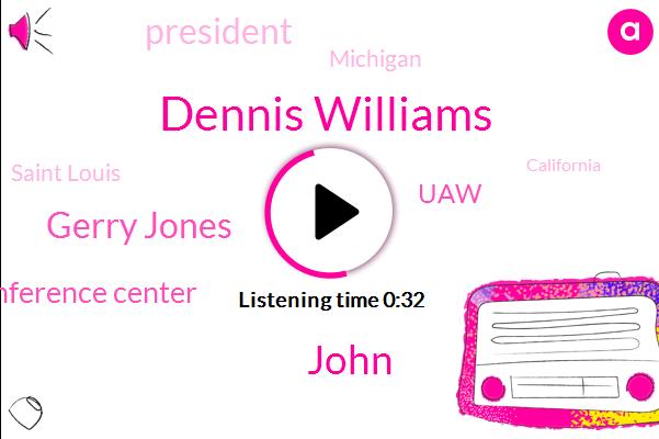 President Trump,Dennis Williams,U. A. W. Black Lake Conference Center,Michigan,Saint Louis,John,UAW,Gerry Jones,California