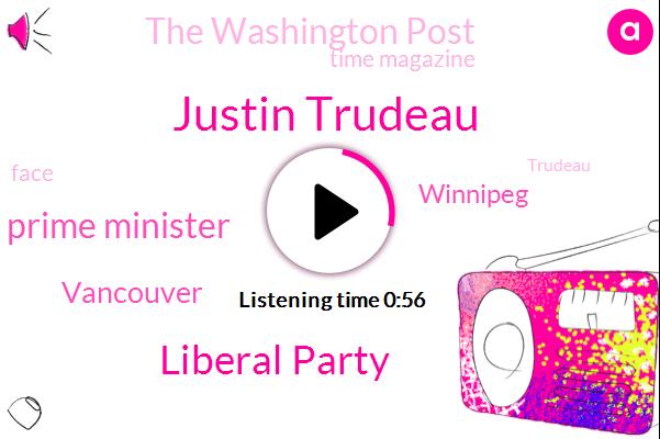 Justin Trudeau,The Washington Post,Prime Minister,Time Magazine,Vancouver,Liberal Party,Winnipeg,Twenty Nine Year