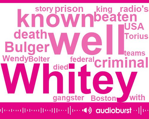Whitey Bulger,Whitey Bolter,Bolger,Wendy King,Usa Radio,West Virginia,AP,United States,Boston,Five Years