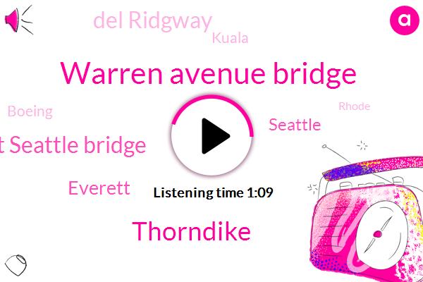 Warren Avenue Bridge,Thorndike,West Seattle Bridge,Everett,Seattle,Del Ridgway,Kuala,Boeing,Rhode,Crockett,Bremerton,Marysville,Magnolia,Twenty-Second