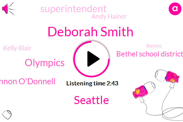 Deborah Smith,Seattle,Komo,Olympics,Shannon O'donnell,Bethel School District,Superintendent,Andy Hainer,Kelly Blair,Ramiro,Tom Siegel,Romero,Oregon,CEO,Theresa Mosquito,Pierce County,Three Hundred Forty Thousand Dollars,Thirty Nine Inches,Sixty One Degrees
