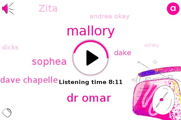Dr Omar,Sophea,Dave Chapelle,Mallory,Dake,Zita,Andrea Okay,Disney Channel,Knicks,Dicks,Ashley,Karen,AMY,Marshall Marshall,Nick,Apple,Oracle,Dick,Sophia,Utah